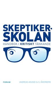 Skeptikerskolan (e-bok) av Andreas Anundi, CJ Å