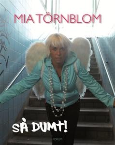 Så dumt! (e-bok) av Mia Törnblom
