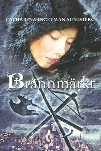 Brännmärkt (e-bok) av Catharina Ingelman-Sundbe