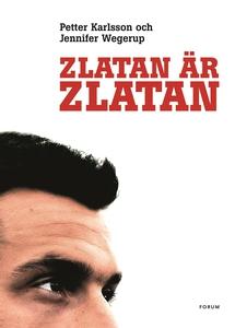 Zlatan är Zlatan (e-bok) av Petter Karlsson, Je