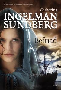 Befriad (e-bok) av Catharina Ingelman-Sundberg
