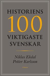 Historiens 100 viktigaste svenskar (e-bok) av N