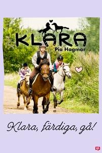 Klara 4 - Klara, färdiga, gå (e-bok) av Pia Hag
