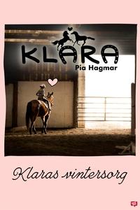 Klara 2 - Klaras vintersorg (e-bok) av Pia Hagm