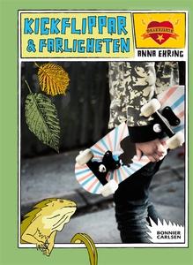 Kickflippar och farligheten (e-bok) av Anna Ehr