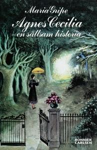 Agnes Cecilia - en sällsam historia (e-bok) av