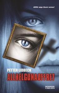 Allhelgonaoffret (e-bok) av Petter Lidbeck