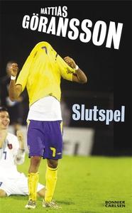 Slutspel (e-bok) av Mattias Göransson
