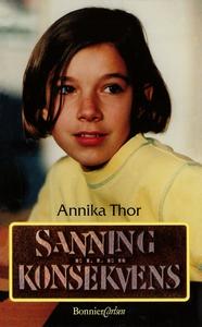 Sanning eller konsekvens (e-bok) av Annika Thor