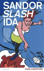Sandor slash Ida (e-bok) av Sara Kadefors