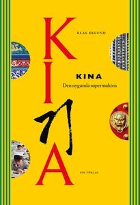 Kina - den nygamla supermakten (e-bok) av Klas
