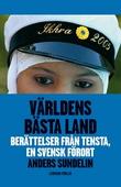 Världens bästa land : berättelser från Tensta, en svensk förort