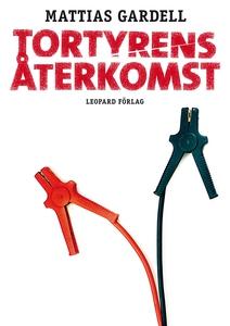 Tortyrens återkomst (e-bok) av Mattias Gardell