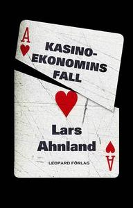 Kasinoekonomins fall (e-bok) av Lars Ahnland