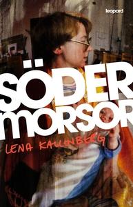 Södermorsor (e-bok) av Lena Kallenberg