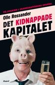 Det kidnappade kapitalet: på spaning i Skandiaaffärens skugga
