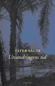 Utvandringens tid (e-bok) av Tayeb Salih