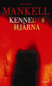 Kennedys hjärna (e-bok) av Henning Mankell