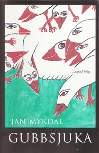 Gubbsjuka (e-bok) av Jan Myrdal