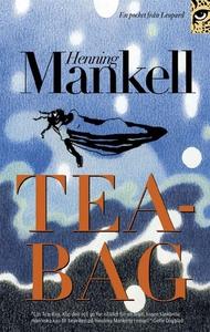 Tea-Bag (e-bok) av Henning Mankell