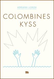 Colombines kyss (e-bok) av Adriana Lisboa