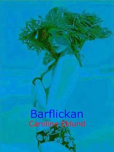 Barflickan (e-bok) av Caroline Eklund