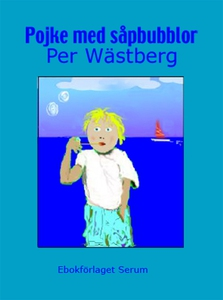 Pojke med såpbubblor (e-bok) av Per Wästberg