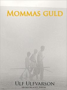 Mommas guld (e-bok) av Ulf Ulfvarson