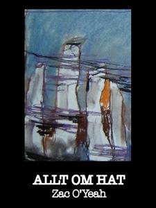 Allt om hat (e-bok) av Zac O'Yeah