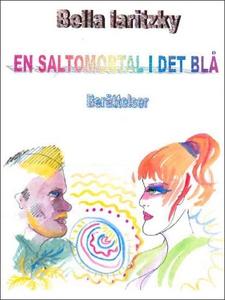 En saltomortal i det blå (e-bok) av Bella Larit