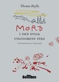 Mord i den eviga ungdomens stad. Om kriminalromaner i Uppsalamiljö
