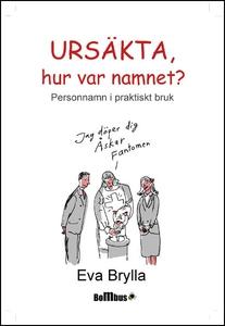 Ursäkta, hur var namnet? (e-bok) av Eva Brylla