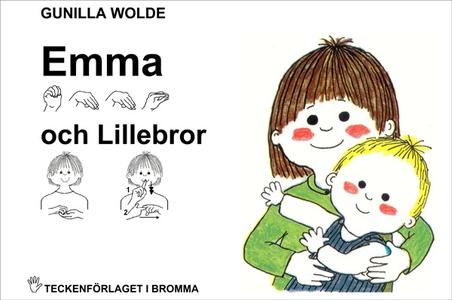 Emma och Lillebror - Barnbok med tecken för hör