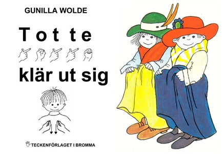 Totte klär ut sig - Barnbok med tecken för höra