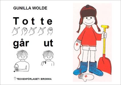 Totte går ut - Barnbok med tecken för hörande b
