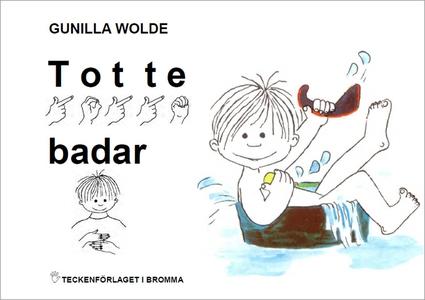 Totte badar - Barnbok med tecken för hörande ba
