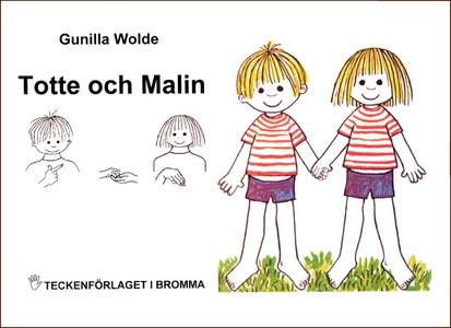 Totte och Malin - Barnbok med tecken för hörand