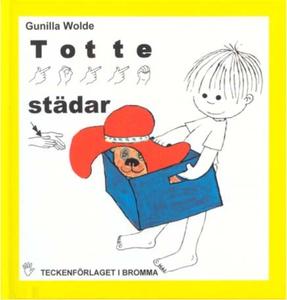 Totte städar - Barnbok med tecken för hörande b