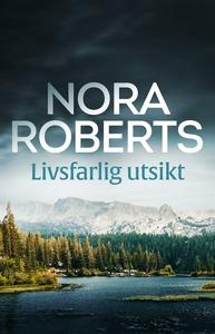 Livsfarlig utsikt (e-bok) av Nora Roberts