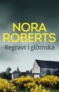 Begravt i glömska (e-bok) av Nora Roberts