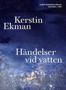 Händelser vid vatten (e-bok) av Kerstin Ekman