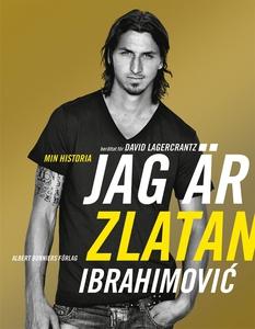 Jag är Zlatan : Zlatans egen berättelse (e-bok)