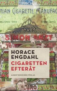 Cigaretten efteråt (e-bok) av Horace Engdahl
