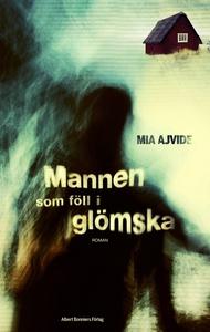 Mannen som föll i glömska (e-bok) av Mia Ajvide