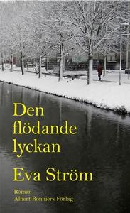 Den flödande lyckan (e-bok) av Eva Ström