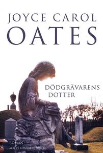 Dödgrävarens dotter (e-bok) av Joyce Carol Oate