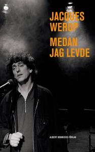 Medan jag levde (e-bok) av Jacques  Werup