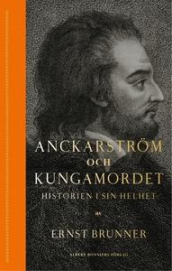 Anckarström och kungamordet (e-bok) av Ernst Br
