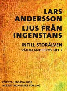 Ljus från ingenstans : Intill Storälven (e-bok)