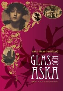 Glas och aska (e-bok) av Ann Syréhn Tomasevic,